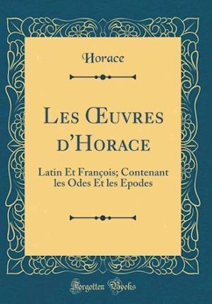 Bog, hardback Les Oeuvres D'Horace af Horace Horace