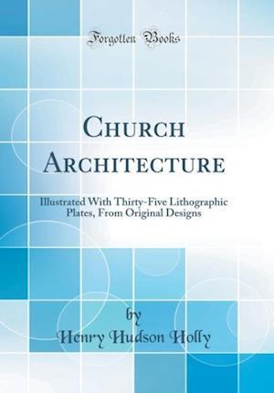 Bog, hardback Church Architecture af Henry Hudson Holly