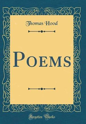 Bog, hardback Poems (Classic Reprint) af Thomas Hood
