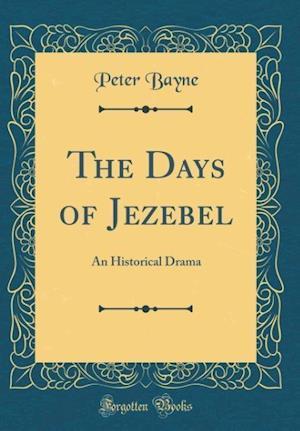 Bog, hardback The Days of Jezebel af Peter Bayne