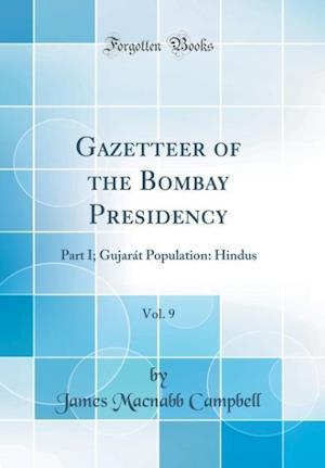 Bog, hardback Gazetteer of the Bombay Presidency, Vol. 9 af James Macnabb Campbell