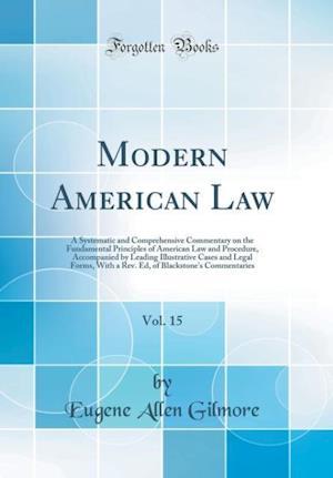 Bog, hardback Modern American Law, Vol. 15 af Eugene Allen Gilmore