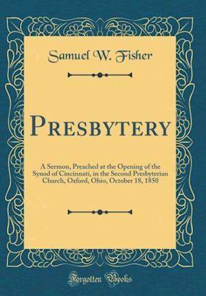 Bog, hardback Presbytery af Samuel W. Fisher