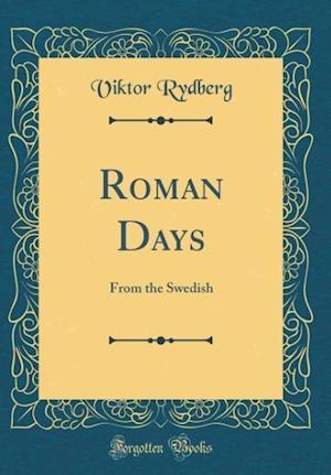 Bog, hardback Roman Days af Viktor Rydberg