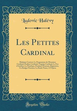 Bog, hardback Les Petites Cardinal af Ludovic Halevy