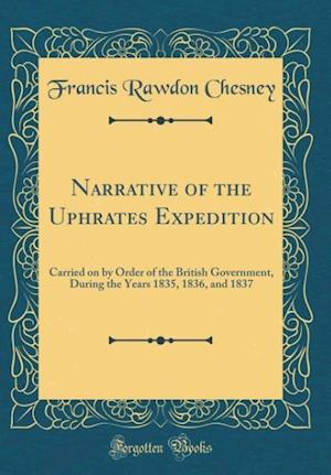 Bog, hardback Narrative of the Uphrates Expedition af Francis Rawdon Chesney