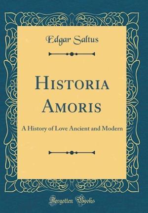 Bog, hardback Historia Amoris af Edgar Saltus