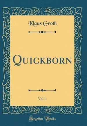 Bog, hardback Quickborn, Vol. 1 (Classic Reprint) af Klaus Groth