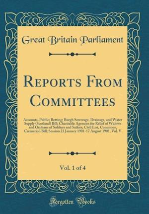 Bog, hardback Reports from Committees, Vol. 1 of 4 af Great Britain Parliament
