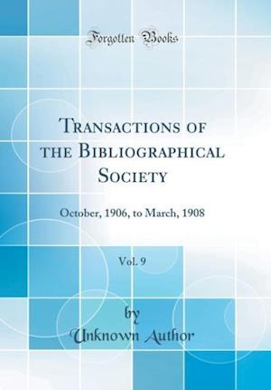 Bog, hardback Transactions of the Bibliographical Society, Vol. 9 af Unknown Author