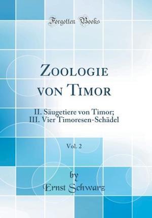 Bog, hardback Zoologie Von Timor, Vol. 2 af Ernst Schwarz