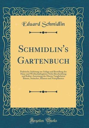Bog, hardback Schmidlin's Gartenbuch af Eduard Schmidlin