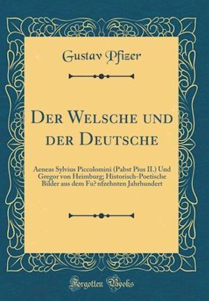 Bog, hardback Der Welsche Und Der Deutsche af Gustav Pfizer
