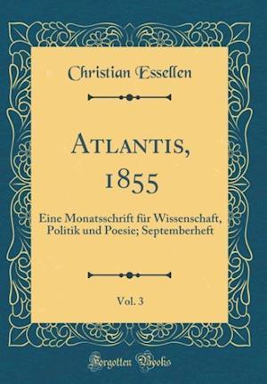 Bog, hardback Atlantis, 1855, Vol. 3 af Christian Essellen