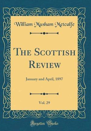 Bog, hardback The Scottish Review, Vol. 29 af William Musham Metcalfe