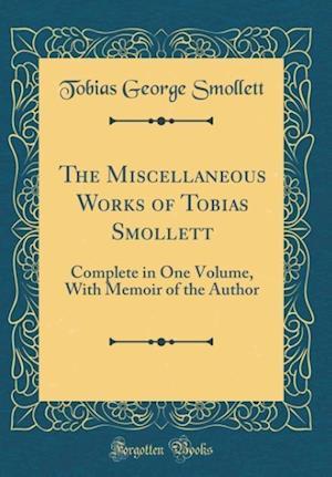 Bog, hardback The Miscellaneous Works of Tobias Smollett af Tobias George Smollett