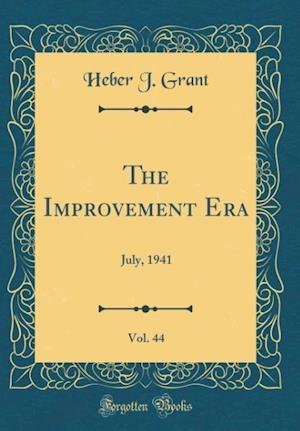 Bog, hardback The Improvement Era, Vol. 44 af Heber J. Grant