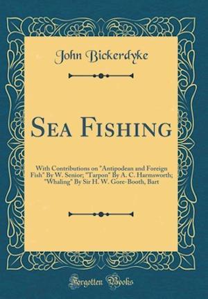 Bog, hardback Sea Fishing af John Bickerdyke