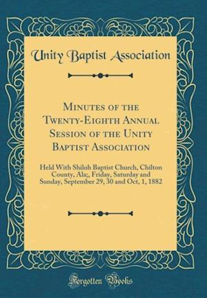 Bog, hardback Minutes of the Twenty-Eighth Annual Session of the Unity Baptist Association af Unity Baptist Association