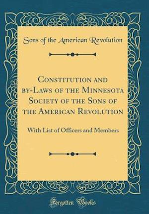 Bog, hardback Constitution and By-Laws of the Minnesota Society of the Sons of the American Revolution af Sons Of The American Revolution