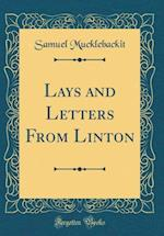 Lays and Letters from Linton (Classic Reprint)