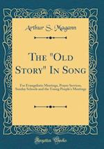 """The """"Old Story"""" in Song af Arthur S. Magann"""