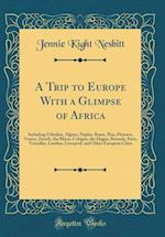 A Trip to Europe with a Glimpse of Africa af Jennie Kight Nesbitt