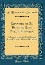Rhapsody of St. Bernard (Jesu Dulcis Memoria) af St Bernard De Clairvaux