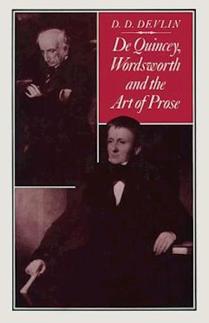 De Quincey, Wordsworth and the Art of Prose