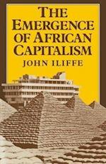 Emergence of African Capitalism af John Iliffe