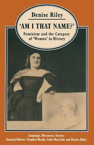 'Am I That Name?' : Feminism and the Category of 'Women' in History