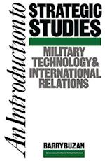 An Introduction to Strategic Studies : Military Technology and International Relations