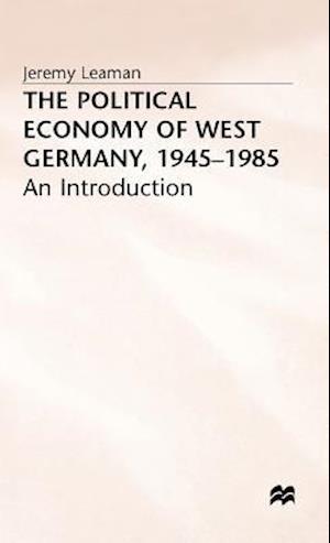 Political Economy of W Germany 1945-1985