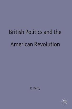 British Politics and the American Revolution