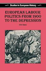 European Labour Politics from 1900 to the Depression (From 1900 to the Depression)