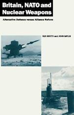 Britain, NATO and Nuclear Weapons : Alternative Defence Versus Alliance Reform