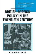 British Foreign Policy in the Twentieth Century (British History in Perspective)