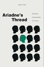 Ariadne's Thread : The Search for New Modes of Thinking af Mary E. Clark