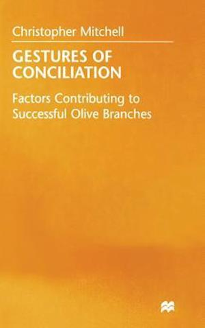 Gestures of Conciliation : Factors Contributing to Successful Olive-Branches