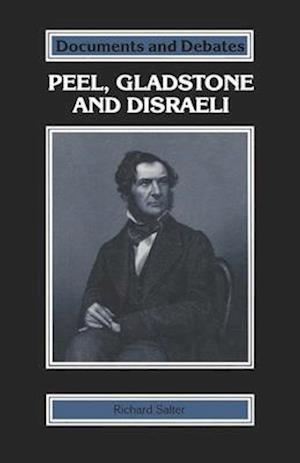 Peel, Gladstone and Disraeli