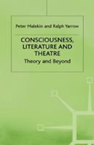 Consciousness Literature and Theatre