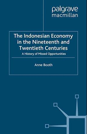The Indonesian Economy in the Nineteenth and Twentieth Centuries