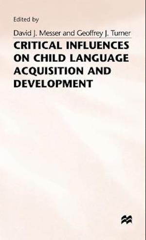 Critical Influences on Child Language Acquisition