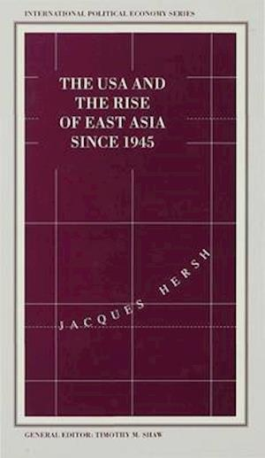 The USA and the Rise of East Asia since 1945