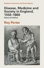 Disease, Medicine and Society in England, 1550-1860 (Studies in Economic and Social History)