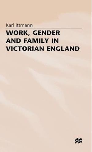 Work Gender and Family in Victorian England
