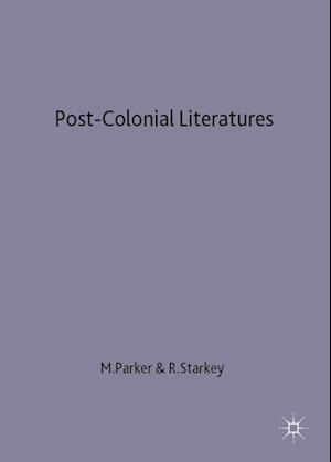 Post-Colonial Literatures : Achebe, Ngugi, Walcott and Desai