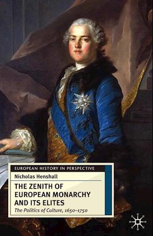 The Zenith of European Monarchy and its Elites