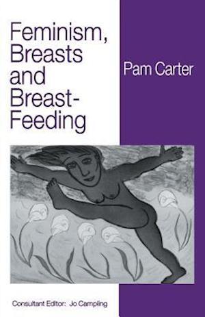 Feminism, Breasts and Breast-Feeding