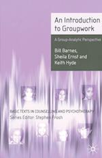 An Introduction to Groupwork : A Group-Analytic Perspective
